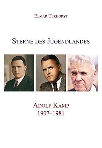 Sterne des Jugendlandes: Adolf Kamp. 1907-1981 (Niederrheinische Regionalkunde / Forschungen - Bibliografien - Nachdrucke)