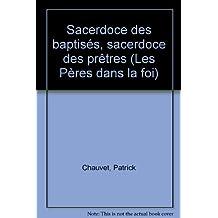 SACERDOCE DES BAPTISÉS SACERDOCE DES PRÊTRES