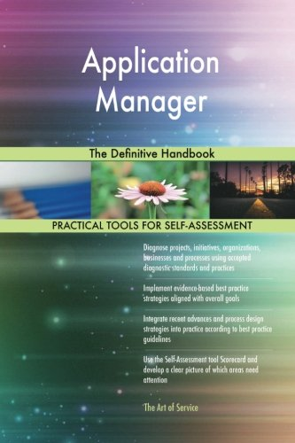 Read Online Application Manager: The Definitive Handbook PDF