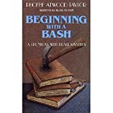 Front cover for the book Beginning With a Bash by Alice Tilton