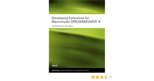 developing extensions for macromedia dreamweaver 8 anne sandstrom rh amazon com Macromedia Dreamweaver 8 Review Macromedia Dreamweaver 8 Full