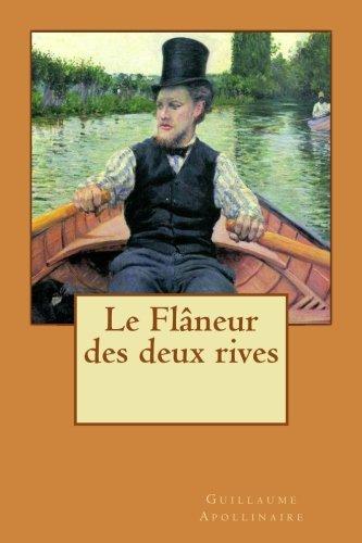 Le Flaneur des deux rives  [Apollinaire, Guillaume] (Tapa Blanda)