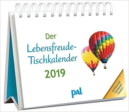 Der Lebensfreude-Tischkalender 2019, 10,0 x 15,0 cm