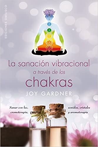 La sanacion vibracional a traves de los chacras (Spanish ...