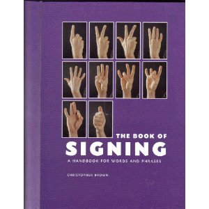 The Book of Signing: A Handbook for Words and Phrases