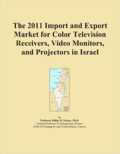 Book The 2011 Import and Export Market for Color Television Receivers, Video Monitors, and Projectors in Israel
