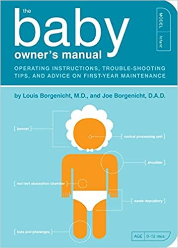 The baby owners manual operating instructions trouble shooting the baby owners manual operating instructions trouble shooting tips and advice on first year maintenance louis borgenicht md joe borgenicht sciox Gallery