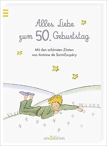 Alles Liebe Zum 50 Geburtstag Die Schonsten Zitate Von Antoine De