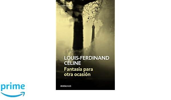 Fantasía para otra ocasión (CONTEMPORANEA): Amazon.es: Louis-Ferdinand Celine: Libros