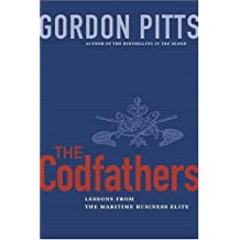 Codfathers, Lessons from the Maritime Business: Lessons from the Atlantic Business Elite by Pitts, Gordon (2005) Hardcover
