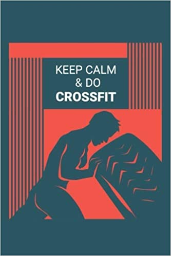 keep calm and do crossfit personal journal planner diary log book