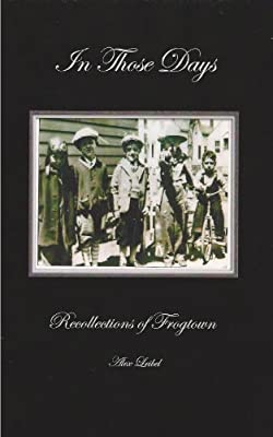 In Those Days : Recollections of Frogtown: Alex Leibel