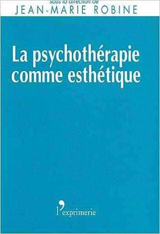 Lire un La psychothérapie comme esthétique epub pdf