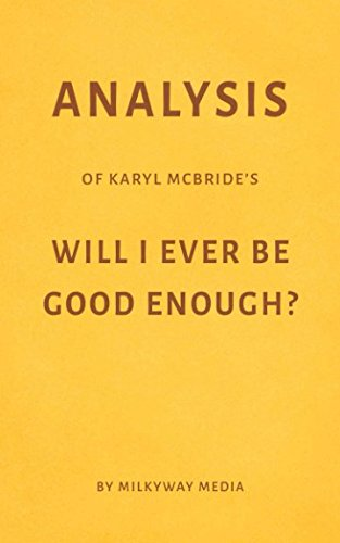 Analysis of Karyl McBride's Will I Ever Be Good Enough? by Milkyway Media