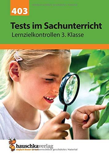 Tests Im Sachunterricht   Lernzielkontrollen 3. Klasse  Lernzielkontrollen Tests Und Proben Band 403