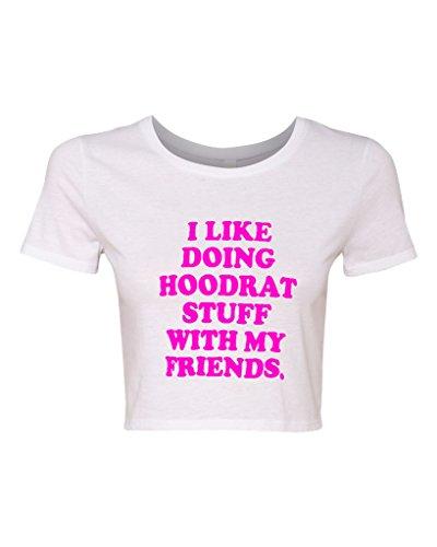 Crop Top Ladies I Like Doing Hoodrat Stuff with My Friends Funny Humor T-Shirt Tee (Medium/Large, White w/NeonPink)