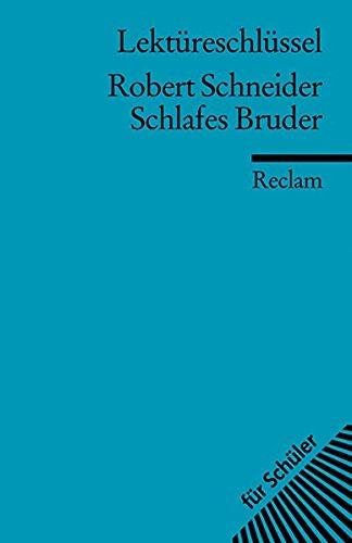 Robert Schneider: Schlafes Bruder. Lektüreschlüssel