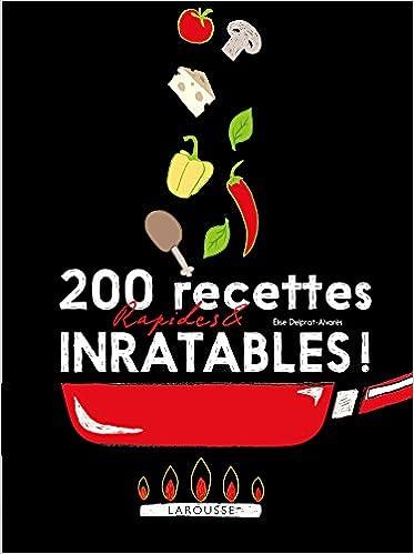 Amazon.fr , 200 recettes rapides et inratables , Élise Delprat,Alvarès ,  Livres