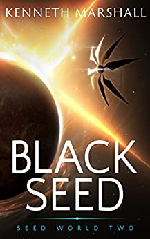 Black Seed (Seed World Book 2) by [Marshall, Kenneth]