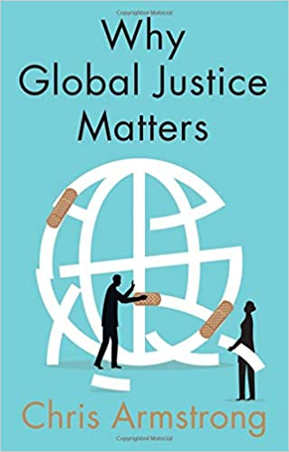 cover image, Why Global Justice Matters: Moral Progress in a Divided World