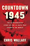 Countdown 1945: The Extraordinary Story of the 116 Days that Changed the World (1)