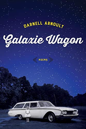 Galaxie Wagon: Poems - Wagon Refrigerator