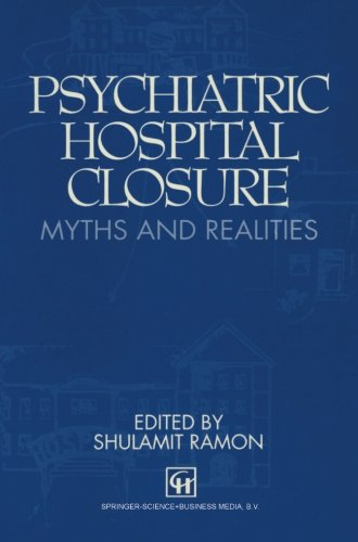 Psychiatric Hospital Closure: Myths and realities