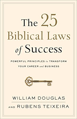 The 25 Biblical Laws of Success: Powerful Principles to Transform Your Career and Business cover