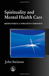 Spirituality and Mental Health Care: Rediscovering a Forgotten Dimension
