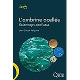 L'ombrine ocellée: Sciaenops ocellatus - Biologie, pêche, aquaculture et marché (Savoir faire)