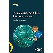 L'ombrine ocellée: Sciaenops ocellatus - Biologie, pêche, aquaculture et marché (Savoir faire) (French Edition)