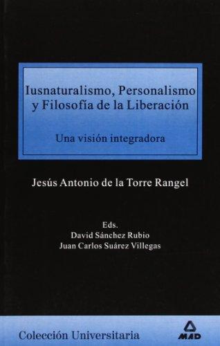 Iusnaturalismo, personalismo y filosofa de la liberacin (Spanish Edition)