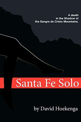 Santa Fe Solo: A Death in the Shadow of the Sangre de Cristo Mountains (Signe Sorensen Mysteries Book 1) (Sangre De Cristo Mountains In New Mexico)