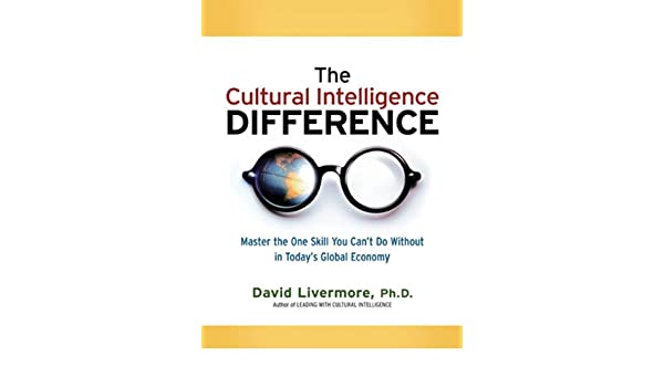 The cultural intelligence difference master the one skill you cant the cultural intelligence difference master the one skill you cant do without in todays global economy ebook david livermore amazon kindle store fandeluxe Image collections