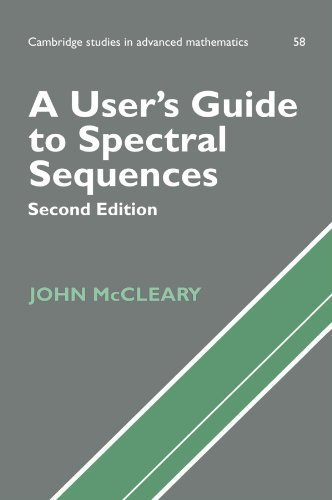 A User's Guide to Spectral Sequences (Cambridge Studies in Advanced Mathematics) by John McCleary (2000-11-27)