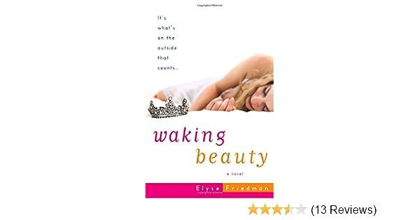 Waking Beauty: A Novel: Elyse Friedman: 9781400051069