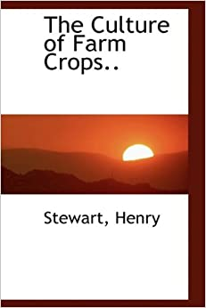 Book The Culture of Farm Crops..