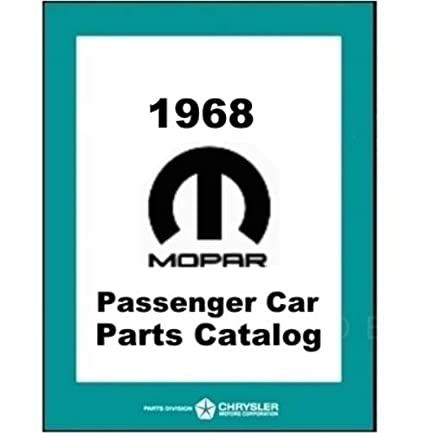 Amazon com: Illustrated Factory MoPar Parts Manual for 1968 Plymouth