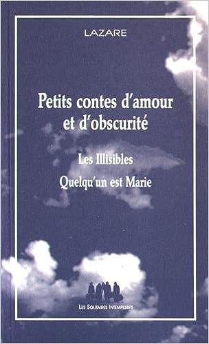 Livre gratuits Petits contes d'amour et d'obscurité : Les Illisibles ; Quelqu'un est Marie pdf epub