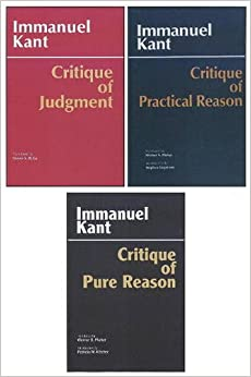Three Critiques, 3-volume Set: Vol. 1: Critique of Pure Reason; Vol. 2: Critique of Practical Reason; Vol. 3: Critique of Judgment (Hackett Classics)