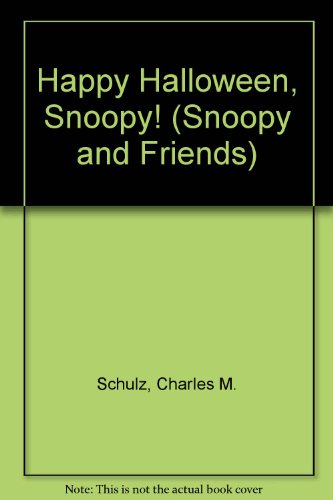 Happy Halloween, Snoopy! (Snoopy and Friends) -