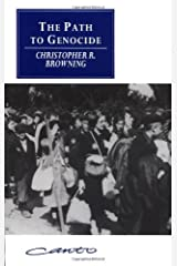 By Christopher R. Browning - The Path to Genocide: Essays on Launching the Final Solution: 1st (first) Edition Paperback