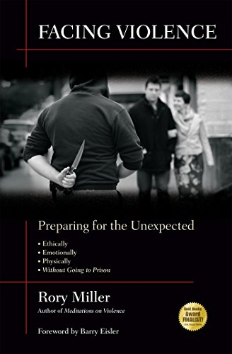 Facing Violence: Preparing for the Unexpected by [Miller, Rory]