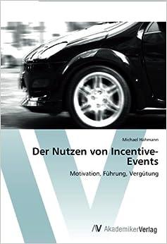 Der Nutzen von Incentive-Events: Motivation, Führung, Vergütung