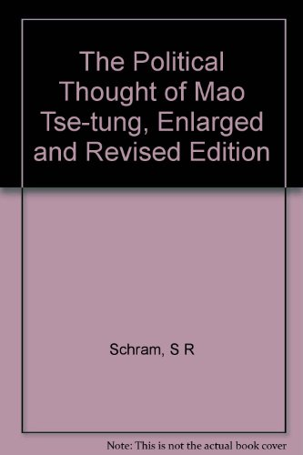 The Political Thought of Mao Tse-tung, Enlarged and Revised Edition