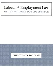 Labour and Employment Law in the Federal Public Service