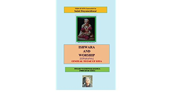 Ishwara And Worship: Upasana - Central Theme Of Gita: Volume ...