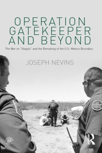 Operation Gatekeeper and Beyond: The War On