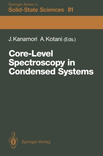 Core-Level Spectroscopy in Condensed Systems: Proceedings of the Tenth Taniguchi International Symposium, Kashikojima, J