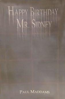 Happy Birthday Mr Sidney by [Maddams, Paul]